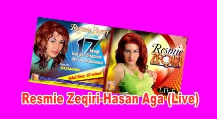 Resmie Zeqiri -Hasan Aga (Live)