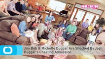 Jim Bob & Michelle Duggar Are Shocked By Josh Duggar's Cheating Admission