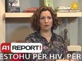 A1 Report  -  Rreze Dielli dt 04 Dhjetor 2013 Mjeku per ju, HIV