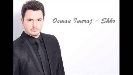 Osman Imeraj -  Shko