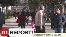 A1 REPORT-VOX REPORT-SI E KOMENTONI RRITJEN E ÇMIMIT TE BILETES SE URBANIT?