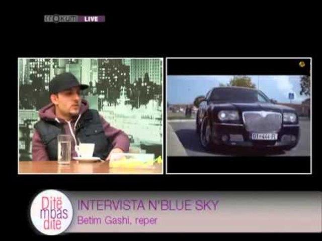 Intervista n'Blue Sky - Betim Gashi, reper