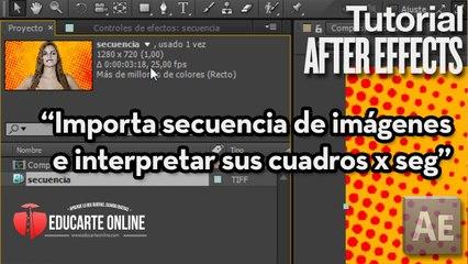 Como importar secuencias de imagenes e interpretar sus cuadros por segundo - Tutorial After Effects