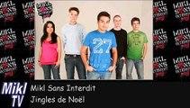 Mikl Sans Interdit NRJ - Jingles de Noël 2005 | Mikl TV