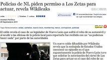 """Policías de NL piden permiso a """"Los Zetas"""" para actuar, revela Wikileaks"""