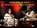 Ranjish hi Sahi (Rare) Hariharan & Ustaad Zakir Hussain