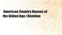 American Country Houses of the Gilded Age: (Sheldon