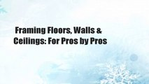 Framing Floors, Walls & Ceilings: For Pros by Pros