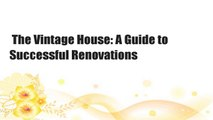 The Vintage House: A Guide to Successful Renovations