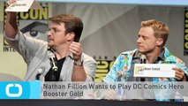 Nathan Fillion Wants to Play DC Comics Hero Booster Gold