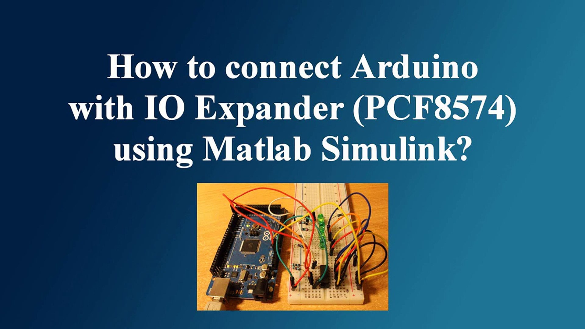 How to connect Arduino with IO Expander (PCF8574) using Matlab Simulink?