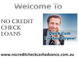 No Credit Check Loans- A Faithful Mode Of Getting Appropriate Assets