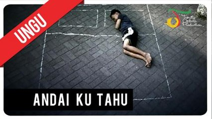 UNGU - Andai Ku Tahu   Official Video Clip