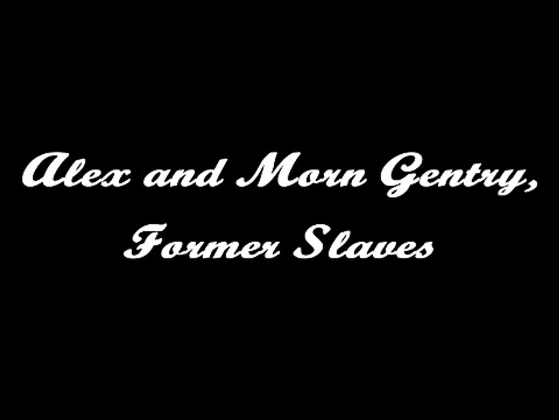 Alex and Morn Gentry, Former Slaves