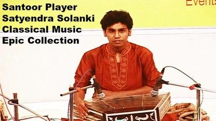 Satyendra Solanki - Varsha Utsav | Santoor | Indian Classical Vocals | Epic Legendary Collection