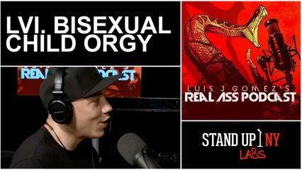 REAL ASS PODCAST - LVI: Bisexual Child Orgy