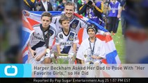"""Harper Beckham Asked Her Dad to Pose With """"Her Favorite Girls,"""" so He Did"""