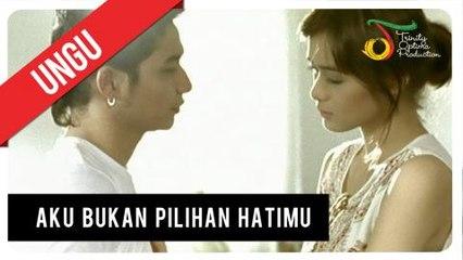 UNGU - Aku Bukan Pilihan Hatimu | Official Video Clip