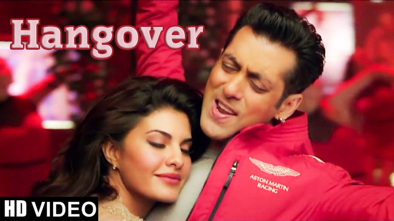 Hangover HD Video Song Kick Salman Khan Jacqueline Fernandez Meet Bros  Anjjan | New Songs 2015