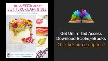 The Contemporary Buttercream Bible The Complete Practical Guide to Cake Decorating with Buttercream Icing  PDF