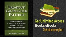 Breakout Candlestick Patterns Simple Breakout Candlestick Trading Strategies for Consistent Profits PDF