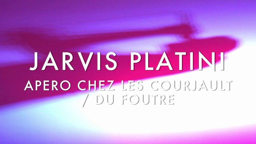 Jarvis Platini - Apero Chez Les Courjault, Du Foutre (Froggy's Session)