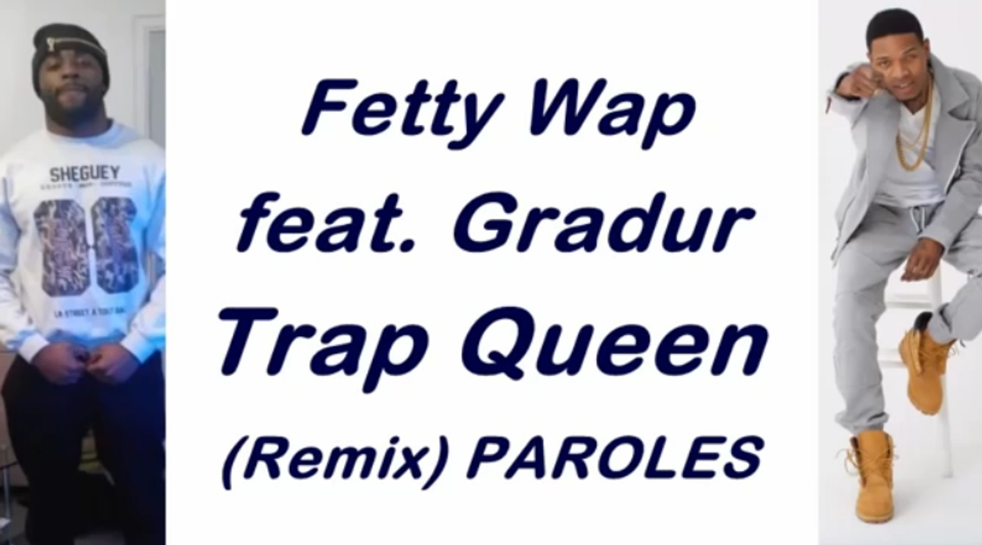 Fetty Wap feat  Gradur - Trap Queen (Remix) PAROLES