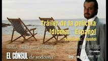 """El cónsul de Sodoma""  (Subt. Español) Tráiler"