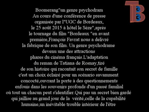 Télévision-Bordeaux-33 rencontre avec le réalisateur François Favrat du Film Boomerang les Acteurs Laurent Lafitte Mélanie Laurent