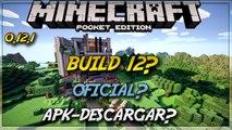 Minecraft Pe 0.12.1 Build 12?|Apk-Descargar?|Noticias MCPE