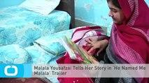 Malala Yousafzai Tells Her Story in 'He Named Me Malala' Trailer
