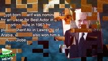 Omar Sharif, Star of Lawrence of Arabia, Dies at 83 1080p