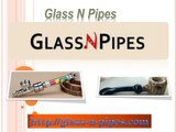 Glass N Pipes | chunky glass pipes