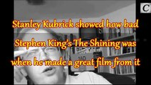 Stanley Kubrick showed how bad Stephen King's The Shining was when he made a great film from it