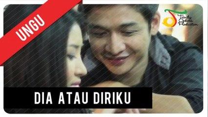 UNGU - Dia Atau Diriku | Official Video Clip