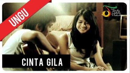 UNGU - Cinta Gila   Official Video Clip