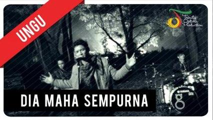 UNGU - Dia Maha Sempurna   Official Video Clip