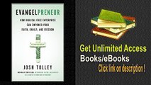 Evangelpreneur How Biblical Free Enterprise Can Empower Your Faith, Family, and Freedom PDF