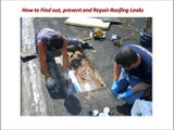 How to Find out, prevent and Repair Roofing Leaks