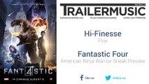 Fantastic Four - American Ninja Warrior Sneak Preview Music #1 (Hi-Finesse - Flux)