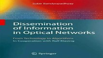 Dissemination of Information in Optical Networks - From Technology to Algorithms (Texts in Theoretical Computer Science.