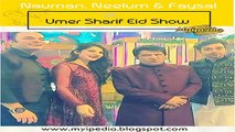 Faisal Qureshi, Neelum & Nauman at Umer Sharif Eid Show Pictures