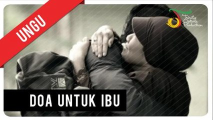 UNGU - Doa Untuk Ibu   Official Video Clip