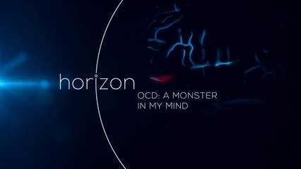 OCD: A Monster in my Mind - Horizon - watch free online