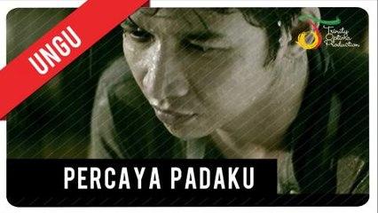 UNGU - Percaya Padaku   Official Video Clip