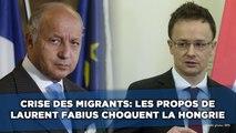 Crise des migrants: Les propos de Fabius choquent la Hongrie