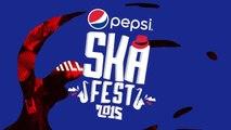 Pepsi Ska Fest - Artistas Confirmados 2015 ( Video Oficial HD )