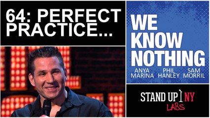 WE KNOW NOTHING: 64 - PERFECT PRACTICE...