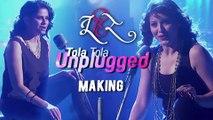 Tola Tola Unplugged | Making | Tu Hi Re | Sai Tamhankar | Tejaswini Pandit | Swapnil Joshi