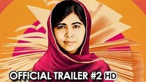 HE NAMED ME MALALA Official Trailer #2 (2015) - Malala Yousafzai Documentary [HD]